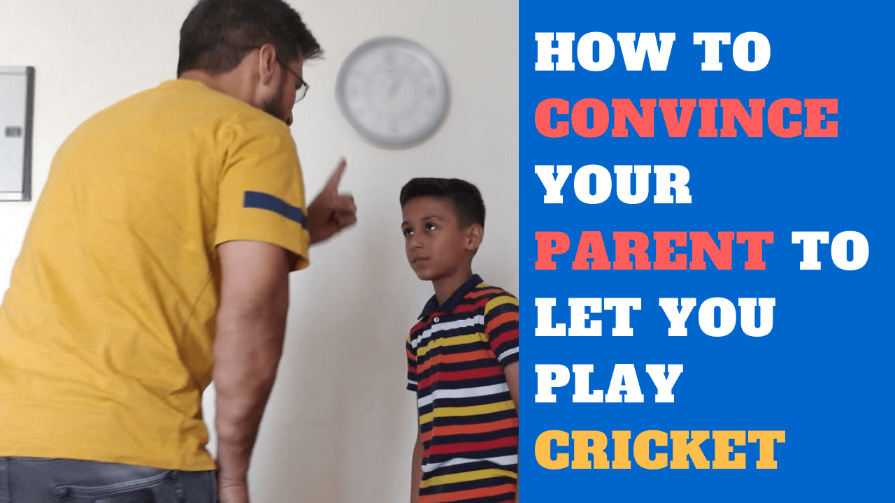 convince parent for cricket